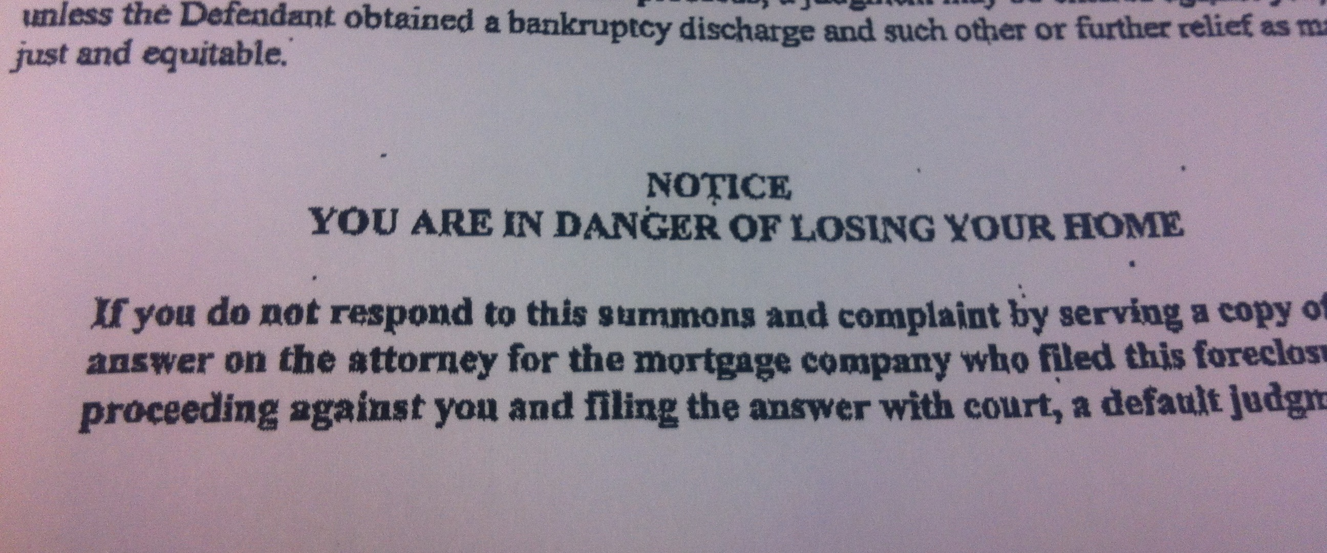 In judicial foreclosure states, homeowners in default will be served a summons and complaint, which they should promptly respond to.