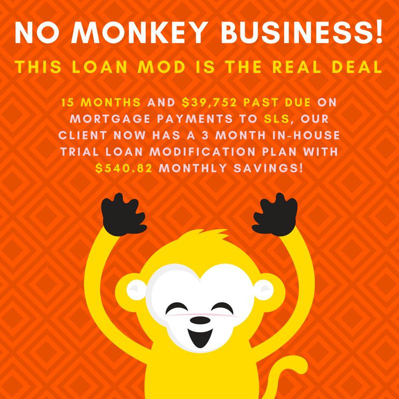 15 months and $39,752 past due on mortgage payments to SLS, our client now has a 3 month in-house trial loan modification plan with $540.82 monthly savings!