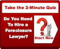 Do You Need To Hire A Foreclosure Attorney? Take Our 2-Minute Quiz