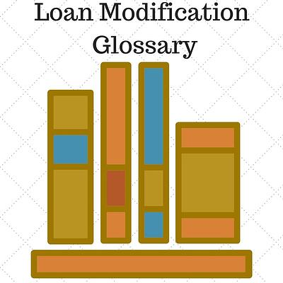 Having an understanding of the terms that deal with loan modifications is vital to making informed decisions.