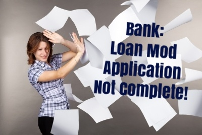 "In the ""complete"" application scam, a bank refuses to accept a loan modification application as complete so they can move forward with foreclosure."