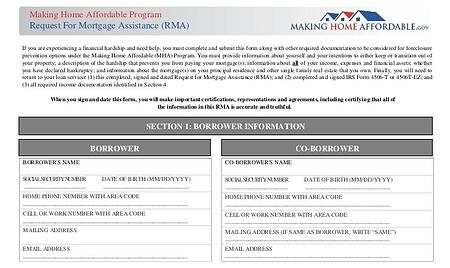 In order to apply for a Home Affordable Modification Program (HAMP) loan modification, you will need to complete a Request for Modification Assistance (RMA) form with supporting documents.