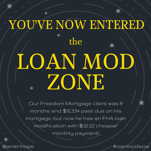 Our Freedom Mortgage client was 8 months and $15,334 past due on his mortgage, but now he has an FHA loan modification with $32.22 cheaper monthly payment!