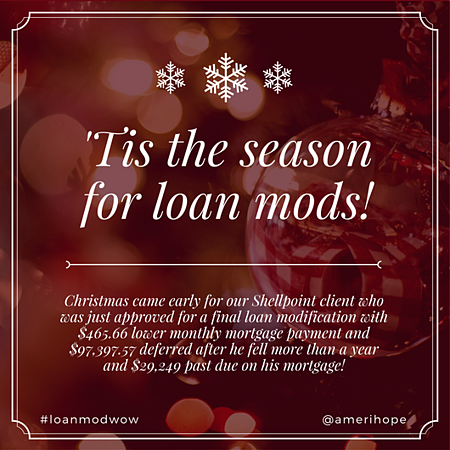 Christmas came early for our Shellpoint client who was just approved for a final loan modification with $465.66 lower monthly mortgage payment and $97,397.57 deferred after he fell more than a year and $29,249 past due on his mortgage!