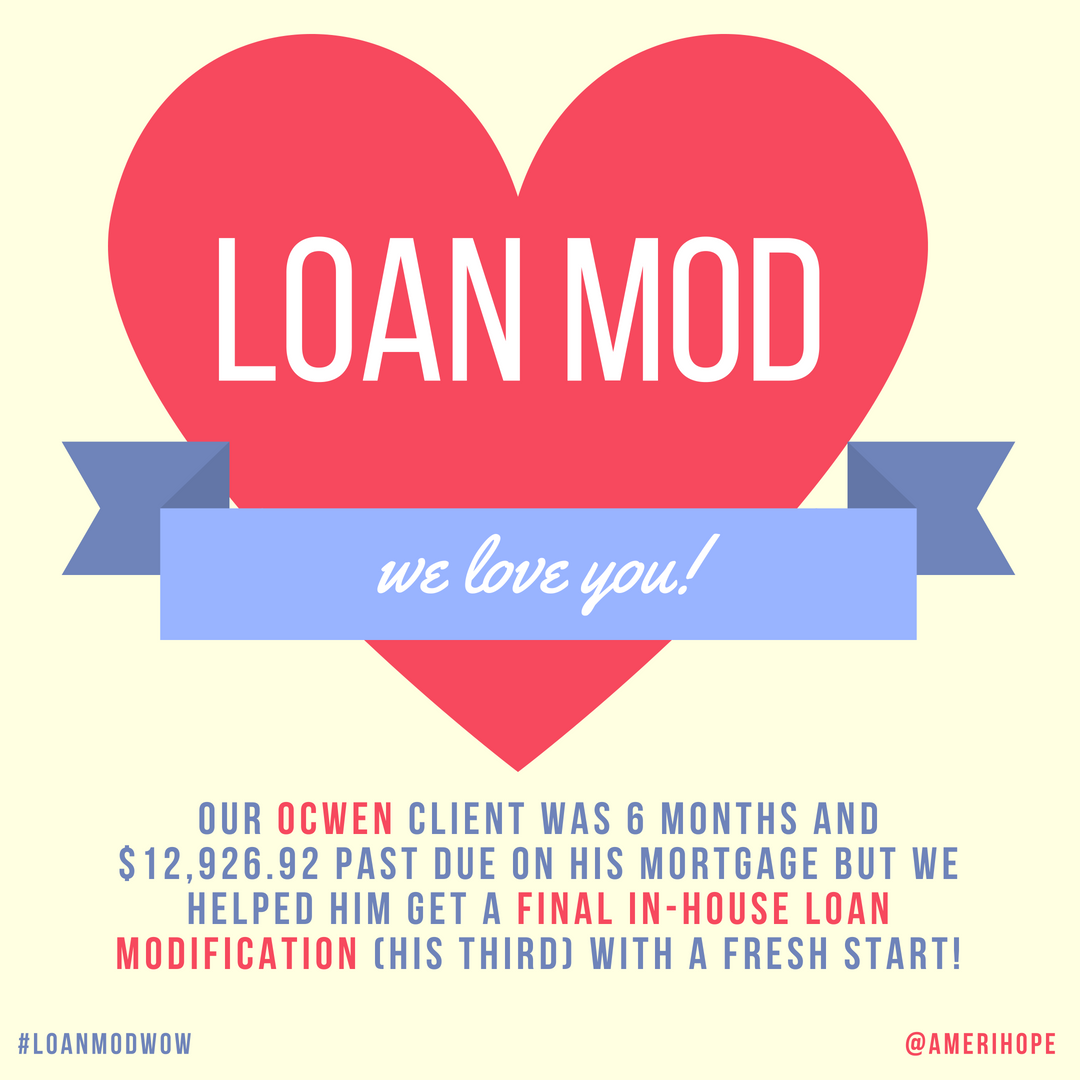 Our Ocwen client was 6 months and $12,926.92 past due on his mortgage but we helped him get a final in-house loan modification (his third) with a fresh start!