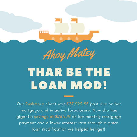 Our Rushmore client was $37,929.55 past due on her mortgage and in active foreclosure. Now she has gigantic savings of $763.79 on her monthly mortgage payment and a lower interest rate through a great loan modification we helped her get!