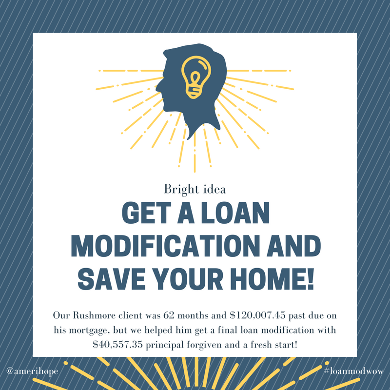 Our Rushmore client was 62 months and $120,007.45 past due on his mortgage, but we helped him get a final loan modification with $40,557.35 principal forgiven and a fresh start!