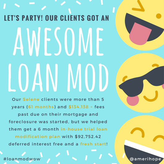 Our Selene clients were more than 5 years (61 months) and $134,138 + fees past due on their mortgage and foreclosure was started, but we helped them get a 6 month in-house trial loan modification plan with $92,752.42 deferred interest free and a fresh start!
