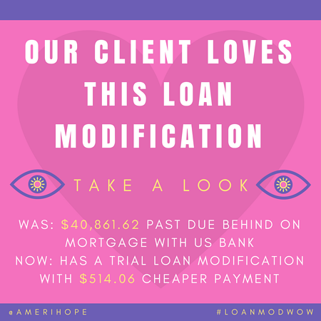 $40,831.62 past due with US Bank, our client is approved for a trial loan modification with $514.06 cheaper monthly payment!