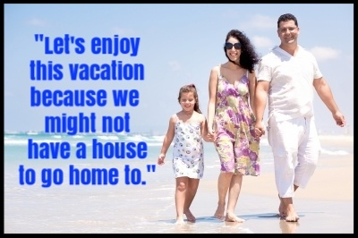 Being in foreclosure or behind on your mortgage payments doesn't disqualify you from taking a vacation, but you may have to get creative to spend less money.