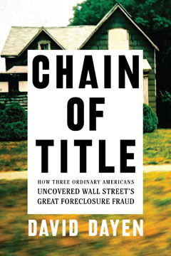 """Author David Dayen's book Chain of Title tells the story of the """"mass production of false documents"""" that continue to be used to foreclose on American homeowners."""