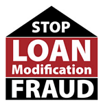 Loan modification fraud has become a problem as scammers look to take advantage of homeowners who need help to avoid foreclosure.