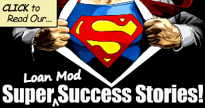 Click to Read Our Super Loan Mod Success Stories